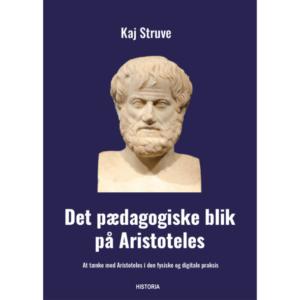 Kaj Struve: Det pædagogiske blik på Aristoteles (2020)