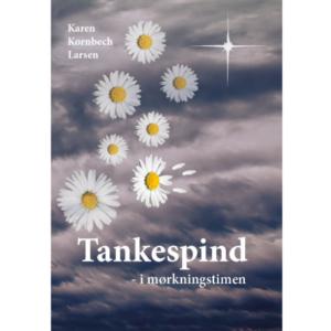 Karen Kornbech Larsen: Tankespind - i mørkningstimen (2020)