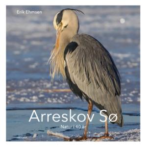 Erik Ehmsen: Arreskov Sø - natur i 40 år (2020)